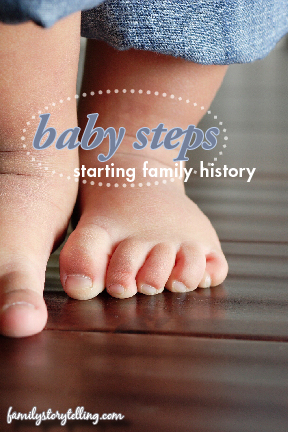 Family Storytelling, Genealogy, Baby Steps