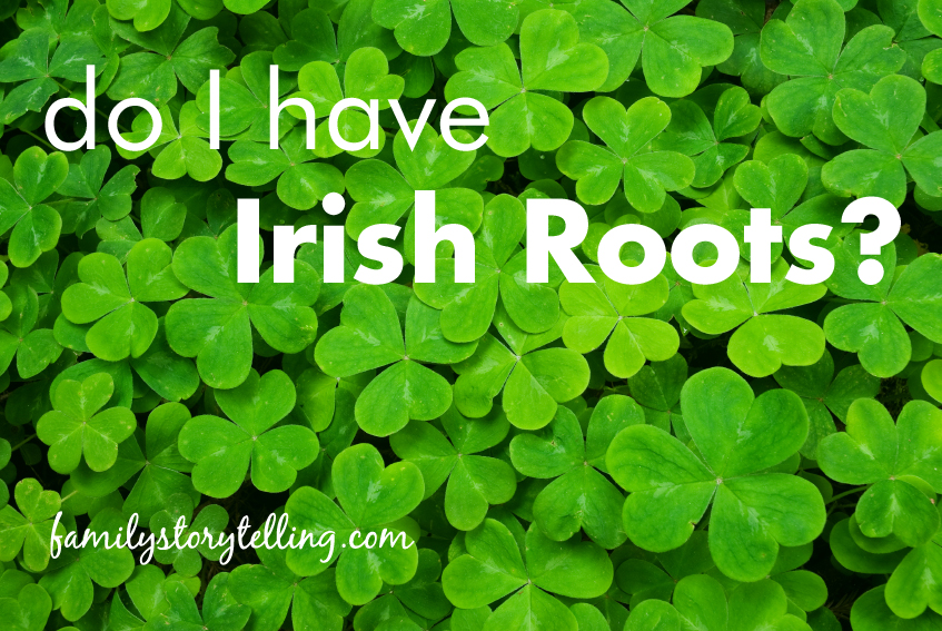 Family Storytelling, Irish Heritage, Shamrocks