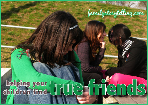 family storytelling true friends how to be a friend