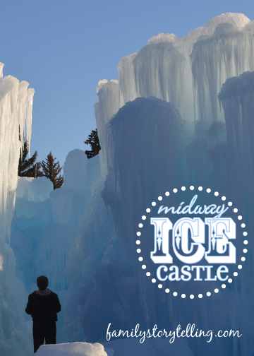 Family Storytelling, Ice Castle, Family Trip