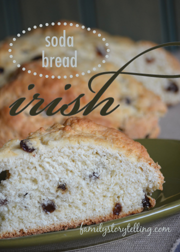 Family Storytelling, St. Patrick's Day, Irish Soda Bread