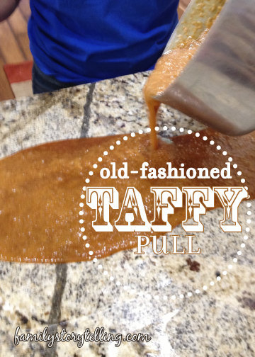 Family Storytelling, Honey Taffy Recipe, Pour Out Mixture