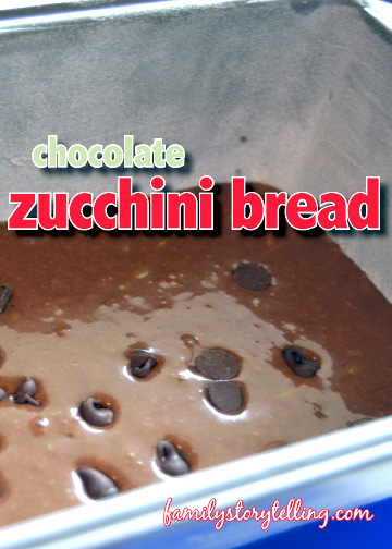 family storytelling chocolate zucchini bread chocolate chips